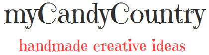 myCandyCountry – idee creative, idee fai da te e riciclo creativo.