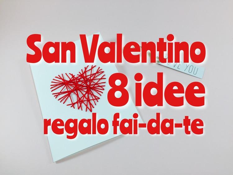 San Valentino 8 idee regalo fai da te San Valentino fai da te